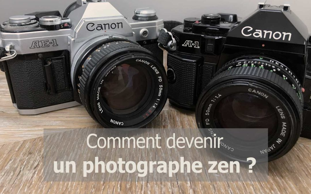 Devenir un photographe zen